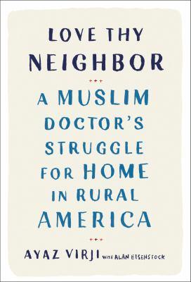 Love Thy Neighbor: A Muslim Doctor