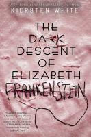 The Dark Descent of Elizabeth Frankenstein