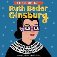 I Look up To... Ruth Bader Ginsburg