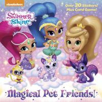 Magical pet friends!