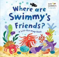 Where Are Swimmy's Friends? : A Lift-the-flap Book
