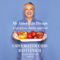 My American Dream: [a Life of Love, Family, and Food]