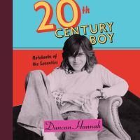 Twentieth-Century Boy : Notebooks of the Seventies
