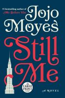 STILL ME: A NOVEL [large Print]