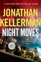 NIGHT MOVES : AN ALEX DELAWARE NOVEL [large Print]