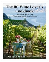 BC Wine Lover's Cookbook by Jennifer Schell
