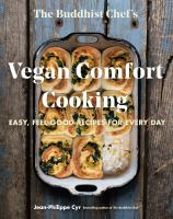 The Buddhist Chef's Vegan Comfort Cooking Easy, Feel-Good Recipes for Every Day