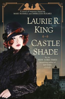 Castle shade  a novel of suspense featuring Mary Russell and Sherlock Holmes