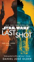 Last Shot (Star Wars) : A Han and Lando Novel