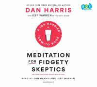 Meditation for Fidgety Skeptics : A 10% Happier How-to Book (Audiobook on CD)