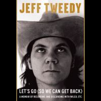 Let's go (so we can get back) [electronic resource (unabridged downloadable audiobook from OverDrive)] : A Memoir of Recording and Discording with Wilco, Etc