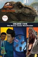 Jurassic world, Camp cretaceous. Volume two : the junior novelization