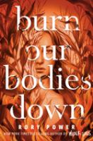 Burn-our-bodies-down