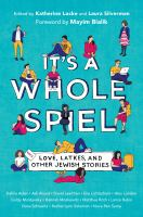 It%27s a whole spiel : love, latkes, and other Jewish stories316 pages ; 22 cm