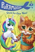 Quest For Clean Water Purrmaids Series, Book 6.