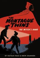 MONTAGUE TWINS. VOLUME 01, THE WITCH'S HAND [graphic Novel]