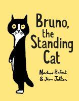 Bruno, the Standing Cat.
