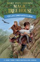 MAGIC TREE HOUSE. BOOK 34, LATE LUNCH WITH LLAMAS