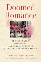Doomed romance : broken hearts, lost souls, and sexual politics in nineteenth-century America