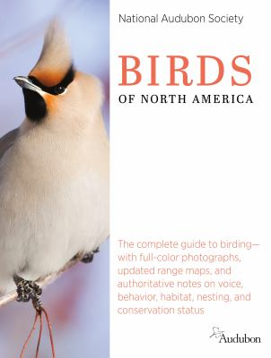 The National Audubon Society birds of North America  the complete guide to birdingwith fullcolor photographs updated range maps and authorative notes on voice behavior habitat nesting and conservation status