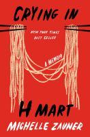 Crying in H Mart : A Memoir.