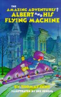 The Amazing Adventures Of Albert And His Flying Machine