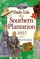Daily Life on A Southern Plantation, 1853