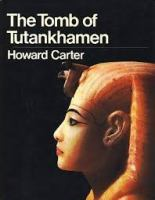 The Tomb Of Tutankhamen : With 17 Color Plates And 65 Monochrome Ill. And 2 Appendicies