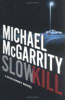 Slowkill