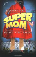 Confessions of Super Mom
