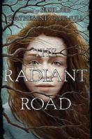 The Radiant Road: A Novel
