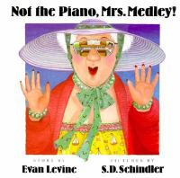 Not the Piano, Mrs. Medley!