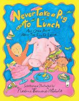 Never Take A Pig to Lunch and Other Poems About the Fun of Eating