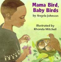 Mama Bird, Baby Birds