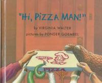 """""""Hi, pizza man!"""""""