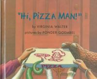 """Hi, Pizza Man!"""