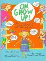 Oh, Grow Up!