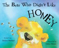 The Bear Who Didn't Like Honey