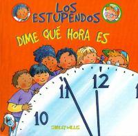 Dime que hora es?
