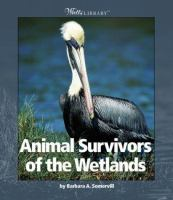 Animal Survivors of the Wetlands