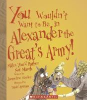 You Wouldn't Want to Be in Alexander the Great's Army!