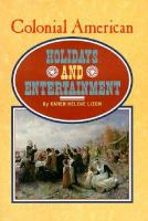 Colonial American Holidays and Entertainment