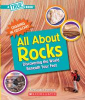 All About Rocks (A True Book: Digging in Geology) (Library Edition): Discovering
