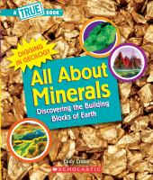 All About Minerals (A True Book: Digging in Geology) (Library Edition): Discover