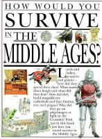 How Would You Survive in the Middle Ages?
