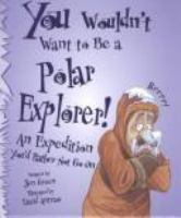 You Wouldn't Want to Be A Polar Explorer!