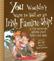 You Wouldn't Want to Sail on An Irish Famine Ship!