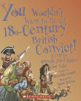 You Wouldn't Want to Be An 18th-century Convict!