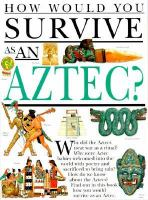 How Would You Survive as An Aztec / |Fiona Macdonald