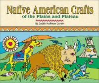 Native American Crafts of the Plains and Plateau